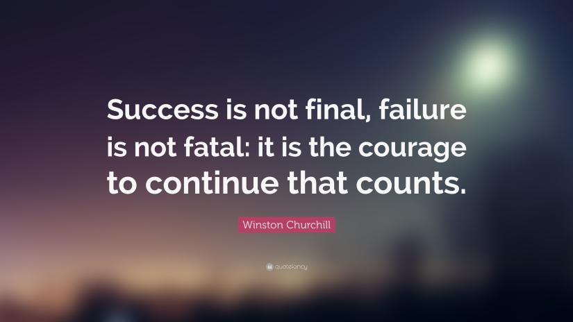 23707-Winston-Churchill-Quote-Success-is-not-final-failure-is-not-fatal.jpg